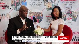 Global Woman Show with Shuntella Richardson – Interview with Michael Mathews